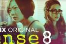 Vendredi 05/06, aujourd'hui : Sense8 sur Netflix