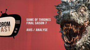 Foromcast E3 : Game Of Thrones 7×07