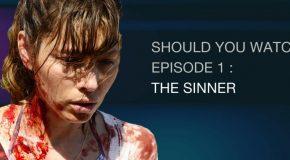 Faut-il regarder The Sinner – SYWI E1