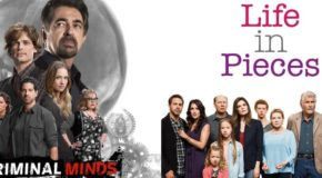 CBS renouvelle Life In Pieces, Man With A Plan, Instinct, Criminal Minds
