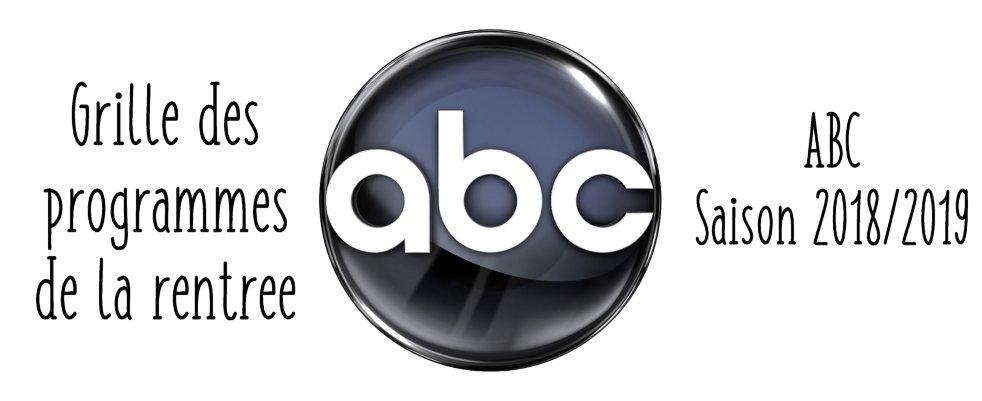 Grille des programmes d'ABC pour la rentrée de la saison 2018/2019 et trailers
