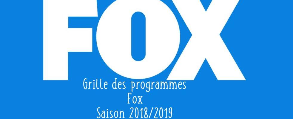 La grille des programmes de la Fox pour la saison 2018/2019 et trailers