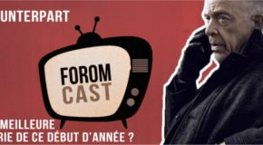 Counterpart : meilleure série de ce début d'année ? – Foromcast