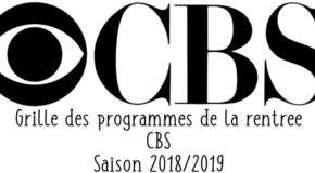Grille et trailers des programmes de CBS pour la rentrée de la saison 2018/2019