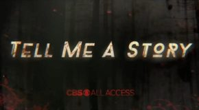 Mercredi 31/10, ce soir : Tell Me A Story sur CBS All Access
