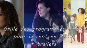Grille des programmes de la rentrée 2019 sur ABC et trailers