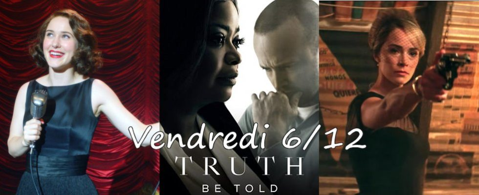 Vendredi 06/12, ce soir : Marvelous Mrs Maisel, Reprisal, Truth Be Told, Virgin River autres
