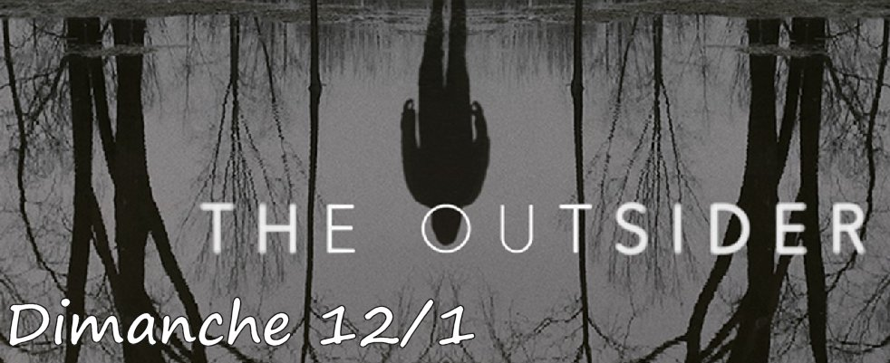 Dimanche 12/1, ce soir : The Outsider