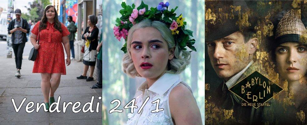 Vendredi 24/1, ce soir : Shrill, Chilling Adventures of Sabrina, Babylon Berlin