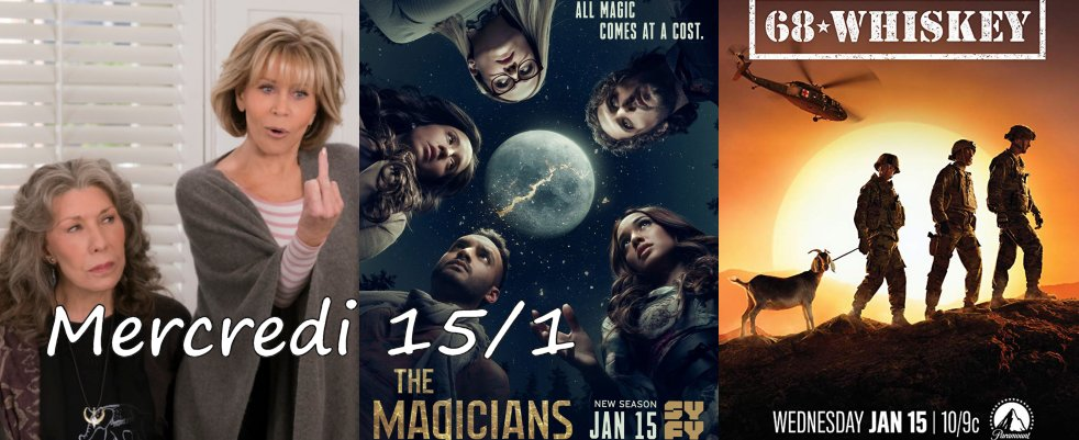 Mercredi 15/1, ce soir : Grace and Frankie, The Magicians, 68 Whiskey