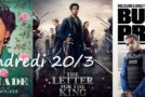 Vendredi 20/3, ce soir : Self-Made, The Letter for The King et Bulletproof