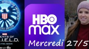 Mercredi 27/05, ce soir : Agents of SHIELD, lancement d'HBO Max
