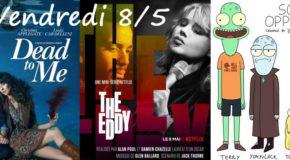 Vendredi 8/5, ce soir : Dead To Me, The Eddy, Solar Opposites