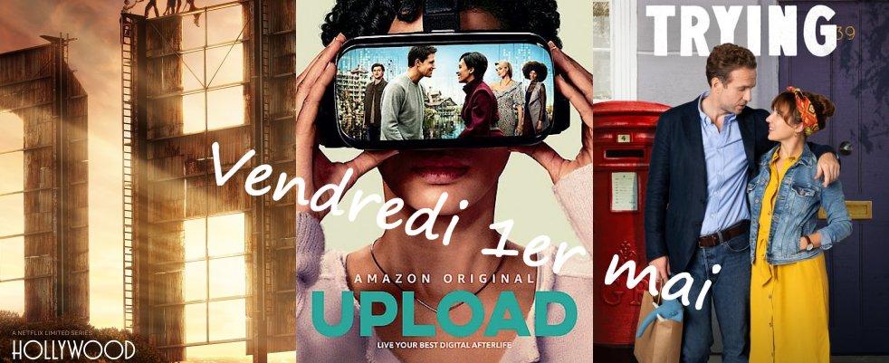 Vendredi 1er mai : Hollywood, Upload, Trying, Betty, Medici