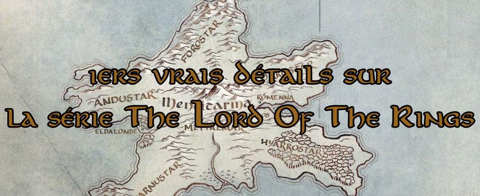 1ers vrais détails sur la série TheLord Of The Rings