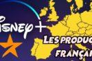 Disney + va se lancer dans la production européenne, 4 projets français