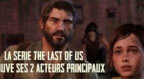 La série The Last of Us sur HBO a casté ses 2 rôles principaux
