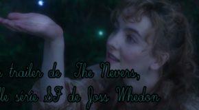 1er trailer pour The Nevers, nouvelle série SF de Joss Whedon