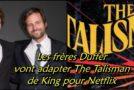 Les frères Duffer vont adapter The Talisman de King pour Netflix
